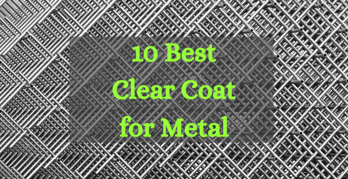 Best Clear Coat for Metal